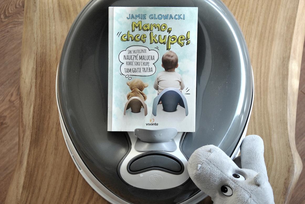 """""""Mamo, chcę kupę"""" Jamie Glowacki- recenzja książki"""